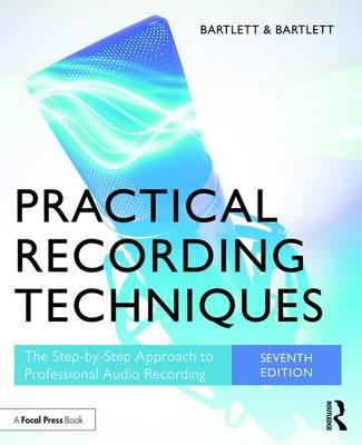 Practical Recording Techniques  The Step-by-Step Approach to Professional Audio Recording