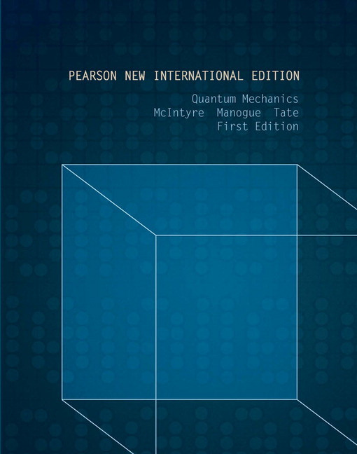 Quantum Mechanics: Pearson New International Edition