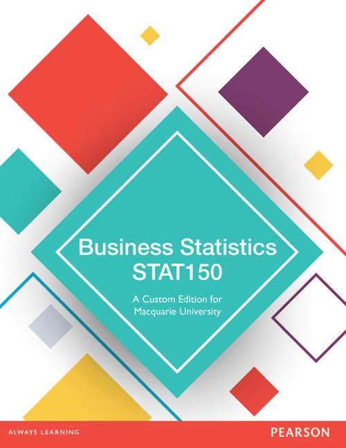 Business Statistics STAT150: A Custom Edition for Macquarie University