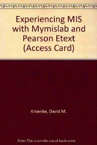 Experiencing Mis + Mymislab W/Ebk