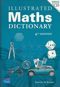 MATHEMATICS EDUCATION IN THE PRIMARY SCHOOL/ILLUSTRATED MATHS DICTIONARY MATHEMATICS EDUCATION IN THE PRIMARY SCHOOL/ILL BOOKER/DE KLERK