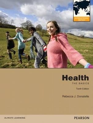 Health: The Basics with MyHealthLab (International Edition)