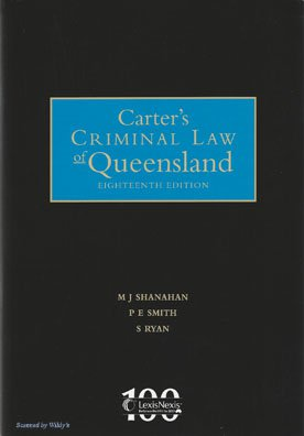 Carter's Criminal Law of Queensland, 19 ed + Kenny Criminal Law in Queensland and Western Australia + Crim Law Qld WA Ca Colvin