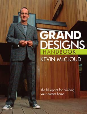 """Grand Designs"" Handbook: The Blueprint for Building Your Dream Home"
