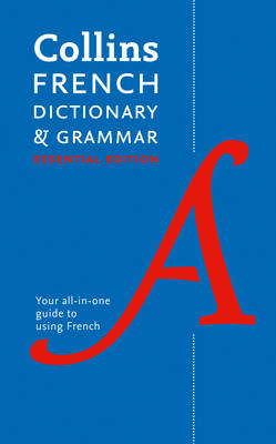 Collins French Essential Dictionary and Grammar