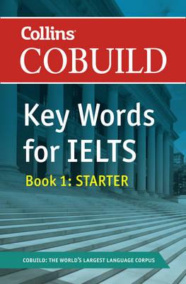 Collins Cobuild Key Words for IELTS: Book 1 Starter: Bk. 1: Entry Level