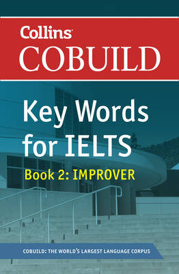 Cobuild Key Words for IELTS: Book 2 Improver: IELTS 5.5-6.5 (B2+): Bk. 2: Foundation Level