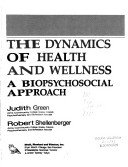 The Dynamics of Health and Wellness: A Biopsychosocial Approach