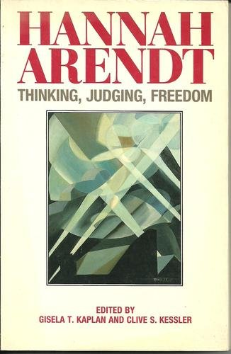 Hannah Arendt: Thinking, Judging, Freedom