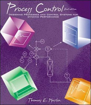 Process Control: Designing Processes and Control Systems for Dynamic Performance