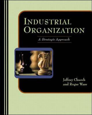 Industrial Organization: A Strategic Approach