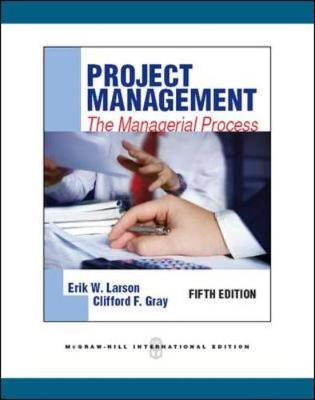 Project Management: The managerial process: Canadian Edition