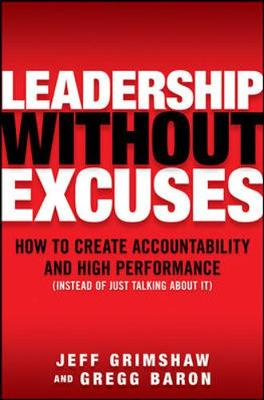Leadership Without Excuses: How To Create Accountability