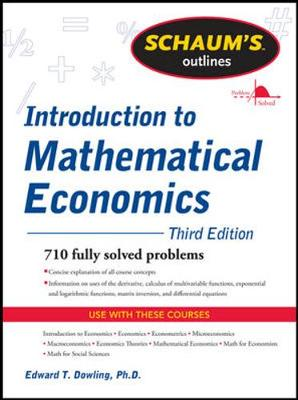 Schaums Outline Of Introduction To Mathematical Economics 3/E Revised