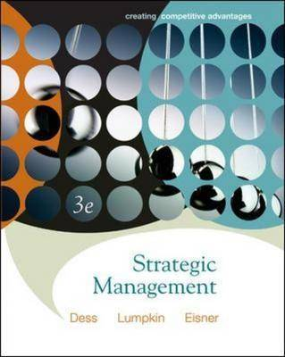 Strategic Management: Creating Competitive Advantage: WITH Online Learning Center Access Card