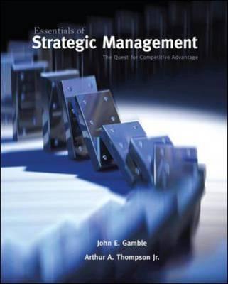 Essentials of Strategic Management, the Quest for Competitive Advantage