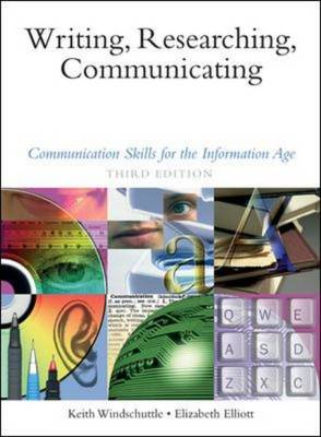Writing, Researching, Communicating: Communication Skills for the Information Age