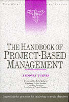 Handbook of Project-based Management: Improving the Process for Achieving Strategic Objectives