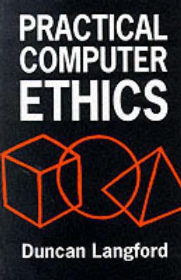 Practical Computer Ethics