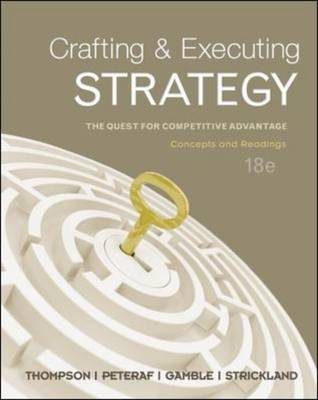 Crafting & Executing Strategy: Concepts and Readings