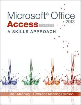 Microsoft Office Access 2013: A Skills Aproach, Complete