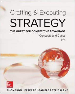 CRAFTING and EXECUTING STRATEGY: THE QUEST COMPETITIVE ADVANTAGE: CONCEPTS and CASES