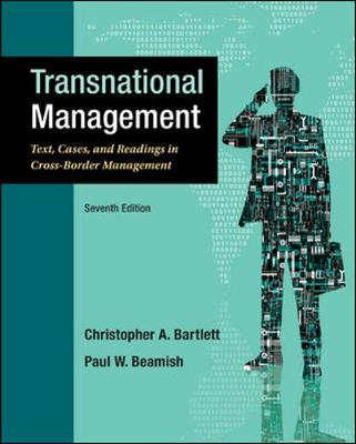 TRANSNATIONAL MANAGEMENT: TEXT, CASES and READINGS IN CROSS-BORDER MANAGEMENT
