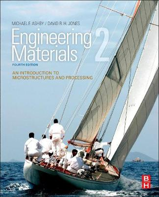 Engineering Materials: An Introduction to Microstructures and Processing