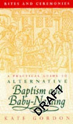 Rites and Ceremonies: Alternative Guide to Baptism and Baby-naming