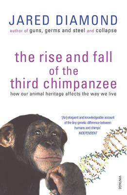 The Rise and Fall of the Third Chimpanzee: Evolution and Human Life