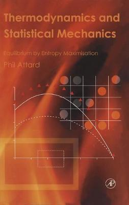 Thermodynamics and Statistical Mechanics: Equilibrium by Entropy Maximisation