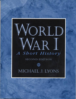 World War I: A Short History