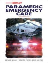 Paramedic Emergency Care: + Bradys Guide To Navigating The I