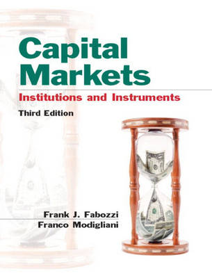 Capital Markets: Institutions and Instruments