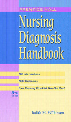 Nursing Diagnosis Handbook: With Nic Interventions And Noc 8ed