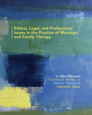 Ethical, Legal and Professional Issues in the Practice of Marriage and Family Therapy