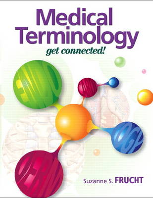 Medical Terminology: Get Connected!