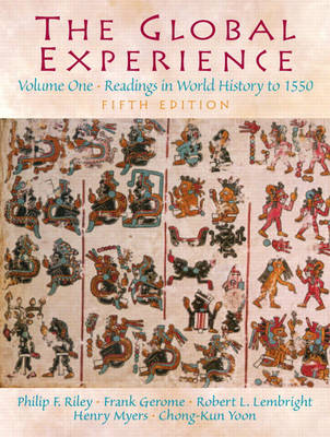 Global Experience, The: Readings in World History to 1550, Volume 1