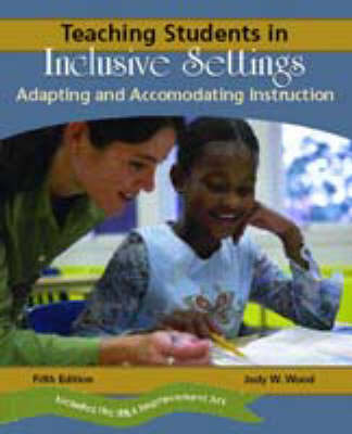 Teaching Students in Inclusive Settings: Adapting and Accommodating Instruction