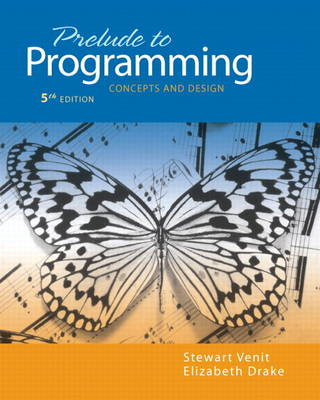 Prelude to Programming: Concepts and Design