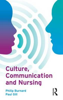 Culture, Communication and Nursing: A Multicultural Guide