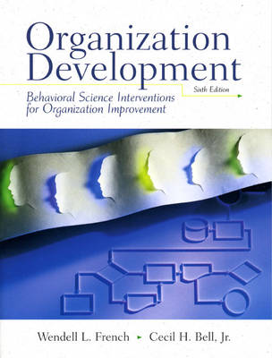 Organizational Development: Behavior Science Interventions for Organizational Improvement