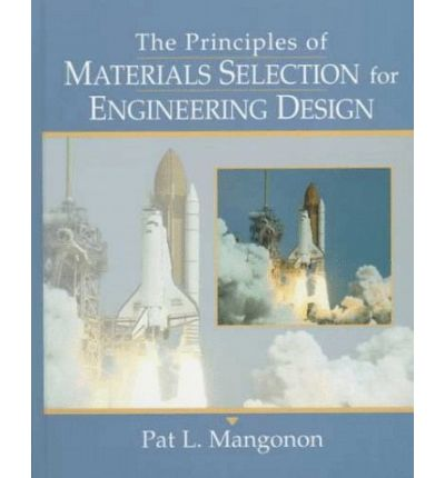 The Principles of Materials Selection for Engineering Design