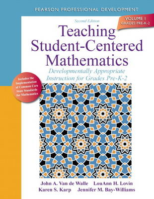 Teaching Student-Centered Mathematics: Developmentally Appropriate Instruction for Grades Pre K-2 (volume I)