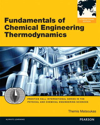 Fundamentals of Chemical Engineering Thermodynamics: International Edition