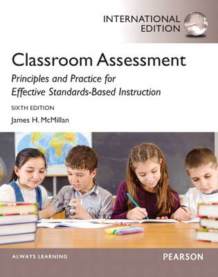 Classroom Assessment: Principles and Practice for Effective Standards-Based Instruction: International Edition