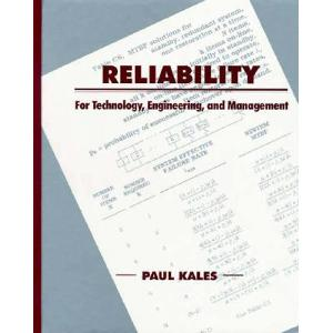 Reliability: For Technology, Engineering, and Management