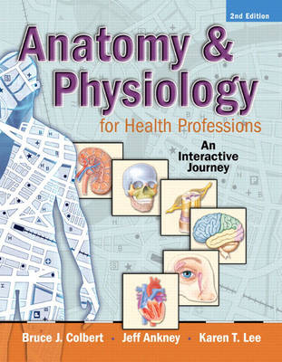 Anatomy and Physiology for Health Professions: An Interactive Journey