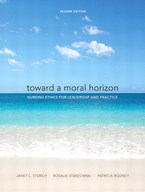 Toward a Moral Horizon:  Nursing Ethics for Leadership and Practice