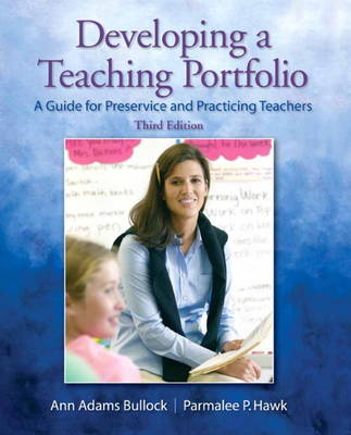 Developing a Teaching Portfolio: A Guide for Preservice and Practicing Teachers